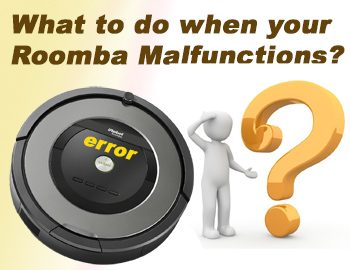 What to do when your Roomba Malfunctions
