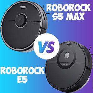 Roborock E5 vs S5 max